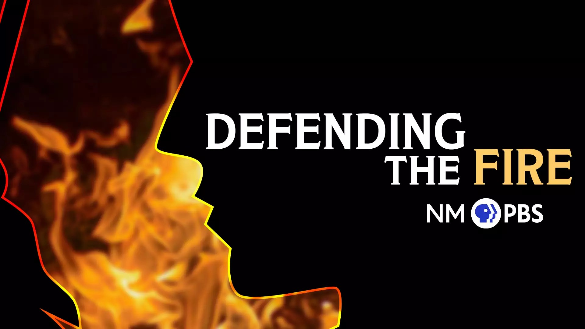 Defending The Fire