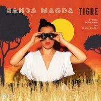 Banda Magda - Tigre