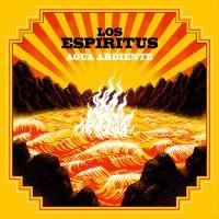 Los Espiritus — Agua Ardiente.