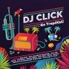 Dj Click - Go Tropical