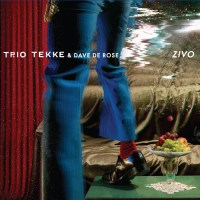 Trio Tekke & Dave De Rose - Zivo