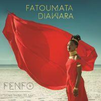 Fatoumata Diawara – Fenfo