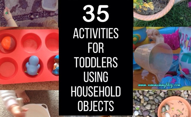 35 Activities For Toddlers Using Household Objects New