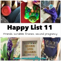 Happy List 11 - friends, scrabble frames, second pregnancy