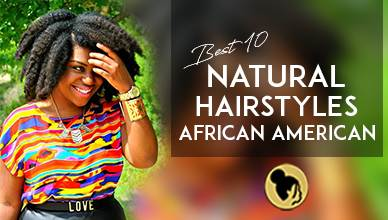 Best 10 Natural Hairstyles For African American New Natural