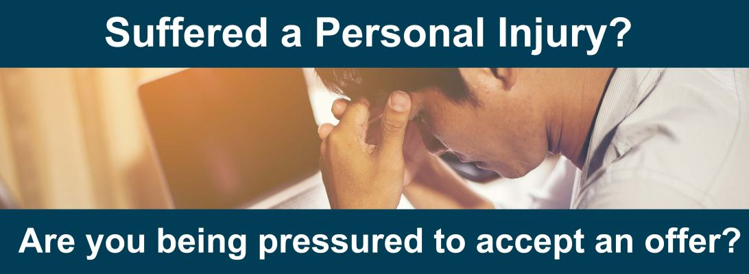 Suffered A Personal Injury Are You Being Pressured To Accept An Offer Newnham Jorda