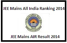 CBSE JEE Mains All India Ranking 2014 Result
