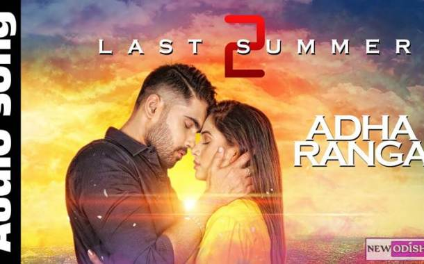 Adha Ranga New Audio Song from Odia Album Last Summer 2