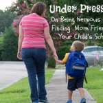 Under Pressure: Being Nervous About Finding Mom Friends at Your Child's School