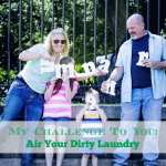 My Challenge To You: Air Your Dirty Laundry