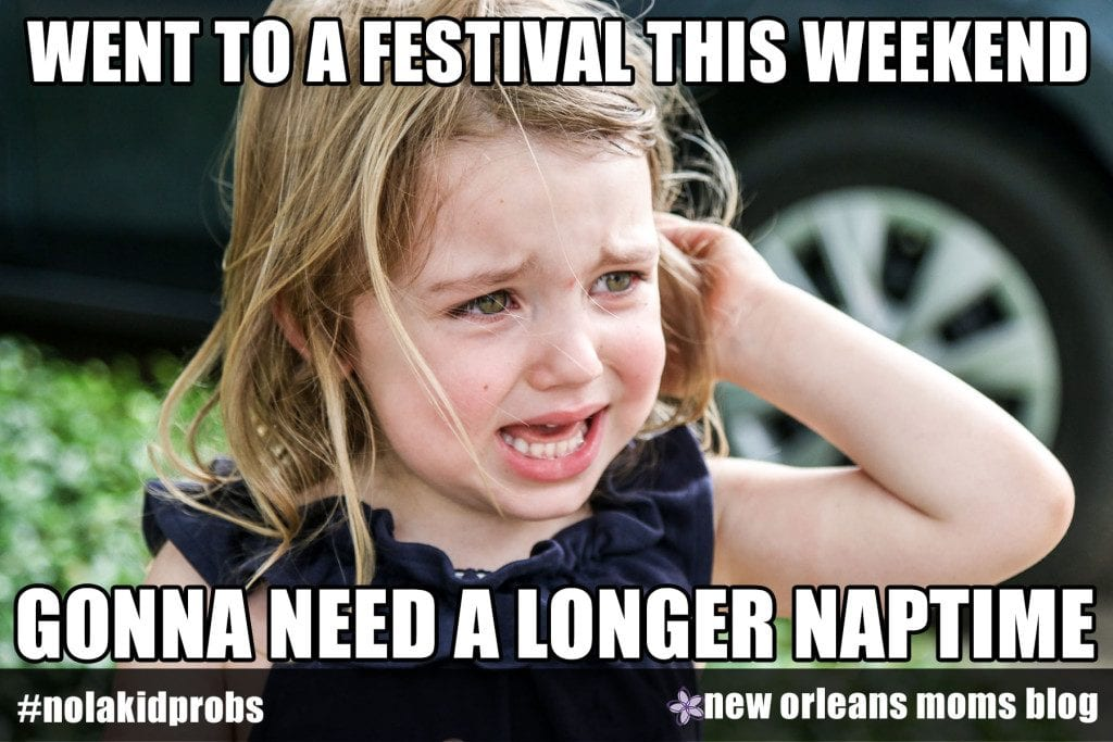 #nolakidprobs went to a festival this weekend