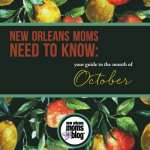 New Orleans Moms Need to Know :: Your Guide to the Month of October 2015
