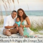 Forced to Grieve and Love All at Once {Choosing to be Happy after Losing a Twin}