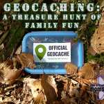 Geocaching: A Treasure Hunt of Family Fun