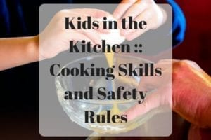 Kids in the Kitchen -- Cooking Skills and Safety Rules (1)