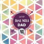 2017 Best NOLA Dad :: Nominate YOUR Favorite New Orleans Dad