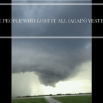 To the People Who Lost It All (Again) in the Tornado …