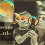 Big Lessons From Little People