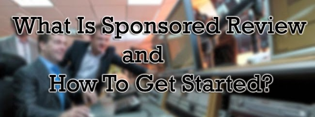 What Is A Sponsored Review How to Get Started to make money online