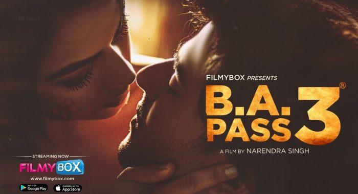 Watch BA Pass 3 Full Movie on FilmyBox (2021) | Cast | Trailer Release Date