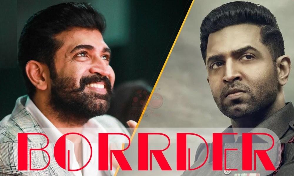 Borrder (2021) Tamil Movie Cast, Trailer, Songs, Release Date: Stars Arun Vijay, Regina Cassandra