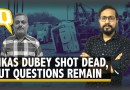 Vikas Dubey 'Encounter' Leaves Behind Several Unanswered Questions | The Quint