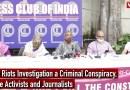 Delhi Riots Investigation a Criminal Conspiracy, Allege Activists and Journalists