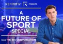 A Future of Sport Special | The Big Conversation | Refinitiv