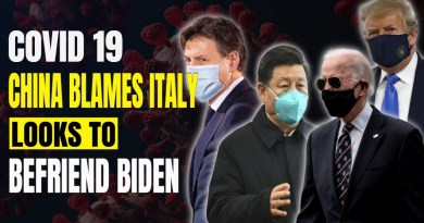 Chine Blames Italy For Covid 19 – Looks To Biden Friendship