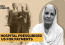 'Delhi's Escorts Hospital Ill-Treated My Mom, Widow of Freedom Fighter, Before Death' | The Quint