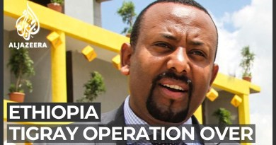 Ethiopia PM says Tigray operation over after army seizes Mekelle