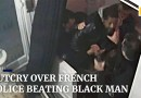 Paris police beating black man in France triggers outcry