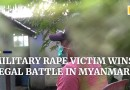 Myanmar: Woman wins legal battle with Myanmar military after she was gang-raped by soldiers
