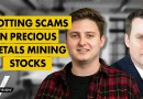 Pinpointing Scams in the Precious Metals Mining Sector (w/ Warren Irwin and Max Wiethe)