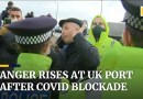 UK stranded truckers scuffle with police as they wait to leave UK after COVID blockade