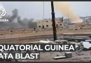 Huge blasts in Equatorial Guinea's Bata kill many, wound hundreds