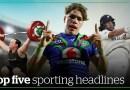 Your mid-week Top 5 sporting headlines | nzherald.co.nz