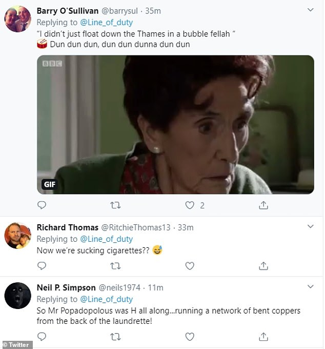 Lol:In a humorous play on words of Superintendent Ted Hasting's line in series five 'I didn't float up the Lagan in a bubble' one fan wrote: 'I didn't just float down the Thames in a bubble fellah. Dun dun dun, dun dun dunna dun dun'
