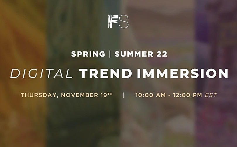 Fashion Snoops presents Digital Trend Immersion for SS22