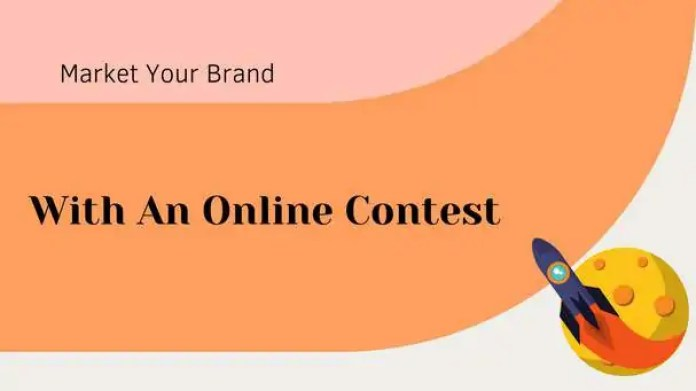 Market Your Brand Greatly With An Online Contest