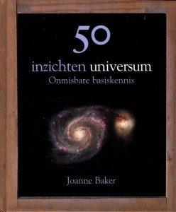 Leestip: 50 inzichten universum van Joanne Baker. Nu voor €15! Bestel het boek in onze webshop.