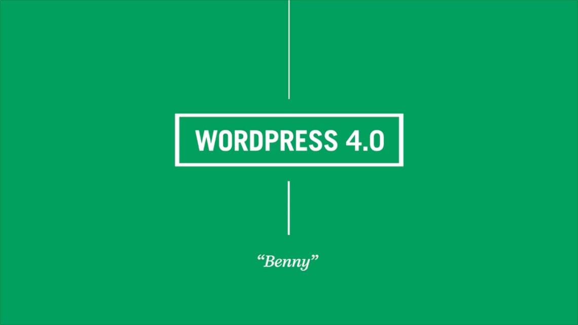 """WordPress 4.0 """"Benny"""" nun erschienen"""