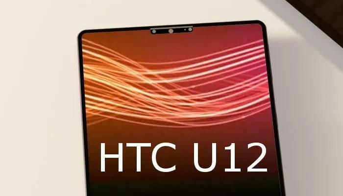HTC U12, corpo in vetro, schermo da 6″ e Snapdragon 845