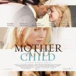 Ποια ταινία θα δούμε σήμερα; Mother and Child (Μέχρι να σε βρω)