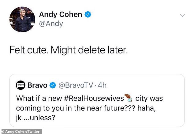 'Felt cute. Might delete later': Andy Cohen also confirmed the news on Twitter