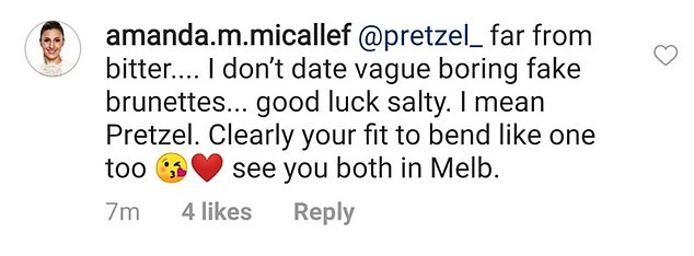 'See you both in Melbourne': Amanda hit back, '[I'm] far from bitter... I don't date vague boring fake brunettes. Good luck salty. I mean Pretzel. Clearly you're fit to bend like one too'