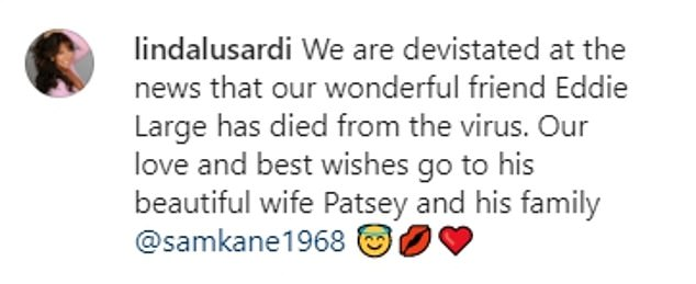 Tribute:She wrote: 'We are devastated at the news that our wonderful friend Eddie Large has died from the virus. Our love and best wishes go to his beautiful wife Patsy and his family