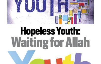 Hopeless Youth: Waiting for Allah