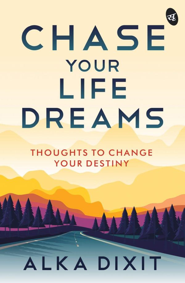 Chase Your Life Dreams