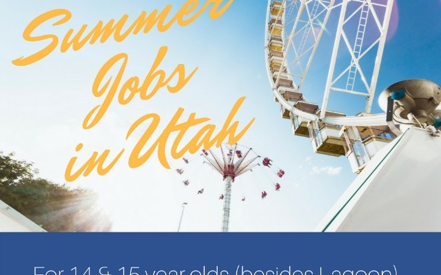 Lagoon and Other Utah Employers Who Hire 15 Year Olds